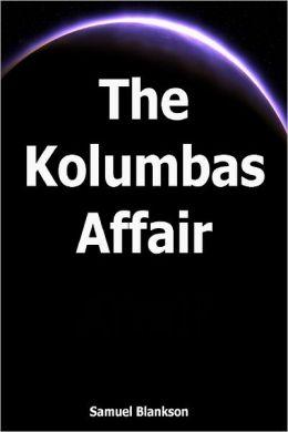 The Kolumbas Affair