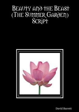 Beauty and the Beast : The Summer Garden Script