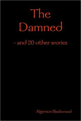 The Damned: and 20 other stories