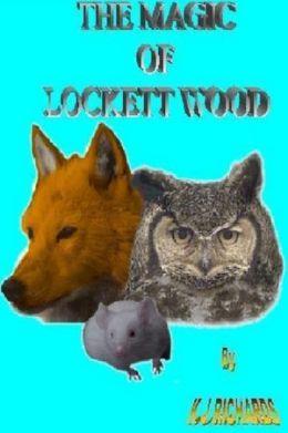 The Magic of Lockett Wood