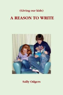 (Giving Our Kids) A Reason to Write
