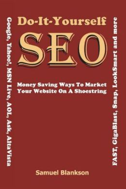 Do it Yourself Seo: Money Saving Ways to Market Your Website on a Shoestring
