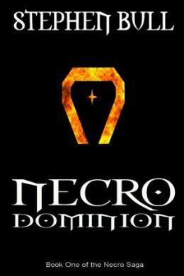 Necro Dominion: Book One of Necro Saga