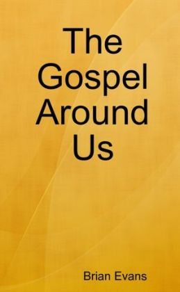 The Gospel around Us