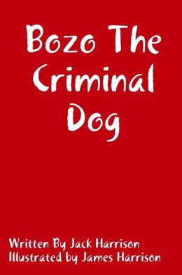 Bozo the Criminal Dog