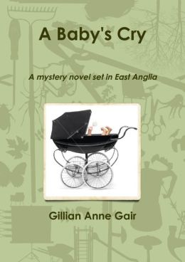 A Baby's Cry: A Mystery Novel Set in East Anglia