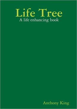 Life Tree: A Life Enhancing Book