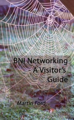 BNI Networking - A Visitor's Guide