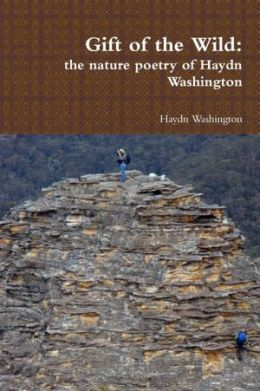 Gift of the Wild: The Nature Poetry of Haydn Washington
