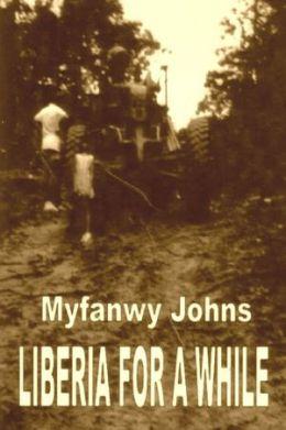 Liberia for a While