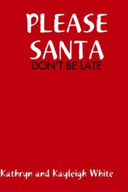 Please Santa : Don't Be Late