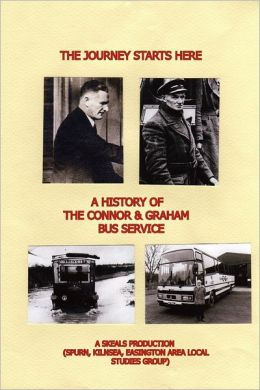 The Journey Starts Here: A History of the Connor & Graham Bus Service