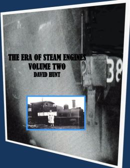 The Era of Steam Engines Vol 2