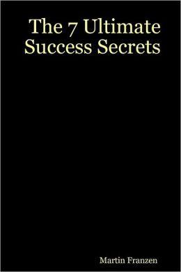 The 7 Ultimate Success Secrets