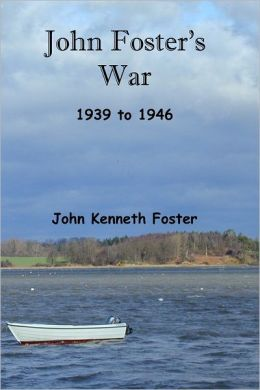 John Foster's War 1939 to 1946