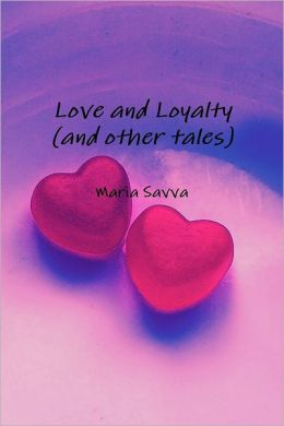 Love and Loyalty And Other Tales