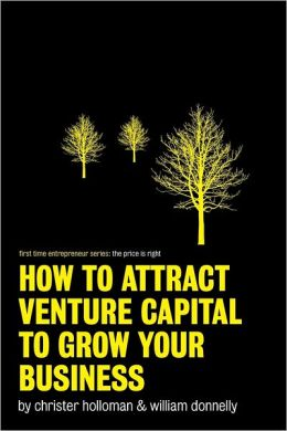 First Time Entrepreneur Series: How to Attract Venture Capital to Grow Your Business