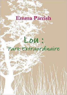 Lou: Park Extraordinaire