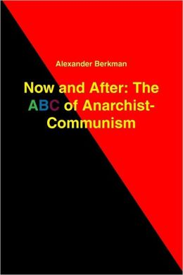 Now and After: The ABC of Anarchist Communism