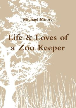 Life & Loves of a Zoo Keeper