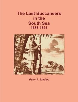The Last Buccaneers In The South Sea 1686-95