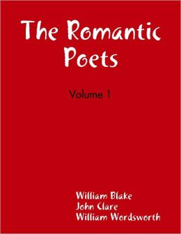 The Romantic Poets - Volume 1