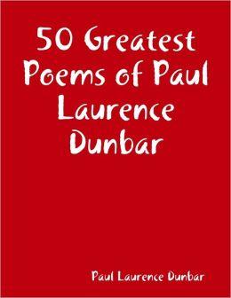 50 Greatest Poems of Paul Laurence Dunbar