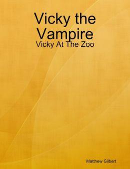Vicky the Vampire - Vicky at the Zoo