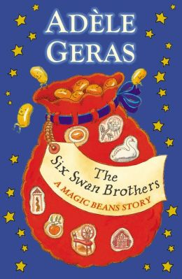 The Six Swan Brothers: A Magic Beans Story