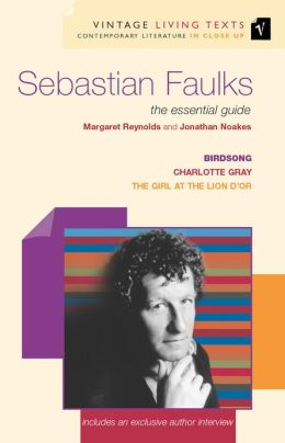 Sebastian Faulks: The Essential Guide