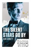 Book Cover Image. Title: Doctor Who:  The Silent Stars Go By: 50th Anniversary Edition, Author: Dan Abnett