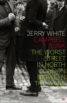 Campbell Bunk: The Worst Street in North London Between the Wars