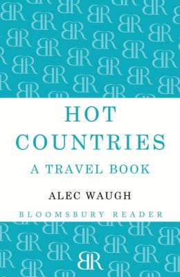 Hot Countries: A Travel Book