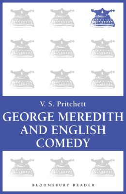 George Meredith and English Comedy: The Clark Lectures for 1969