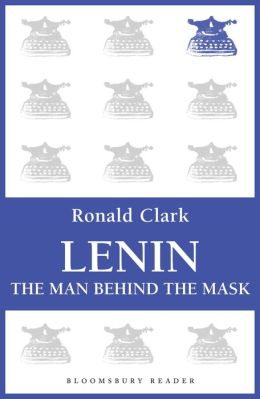 Lenin: The Man Behind the Mask