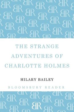 The Strange Adventures of Charlotte Holmes