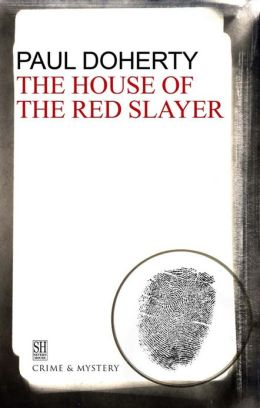 The House of the Red Slayer: A Brother Athelstan Medieval Mystery 2