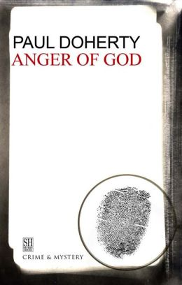 The Anger of God: A Brother Athelstan Medieval Mystery 4