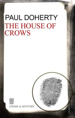 The House of Crows: A Brother Athelstan Medieval Mystery 6