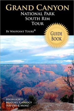 Grand Canyon National Park South Rim Tour Guide Book