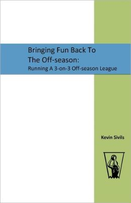 Bringing Fun Back to the Off-season: Running A 3-on-3 off-season League