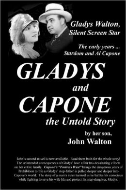GLADYS and CAPONE, the Untold Story
