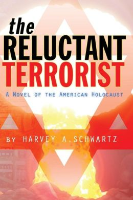 The Reluctant Terrorist: A novel of the American Holocaust