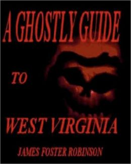A Ghostly Guide to West Virginia
