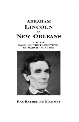 Abraham Lincoln In New Orleans