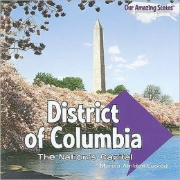 The District of Columbia: The Nation's Capital