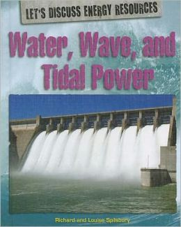 Water, Wave, and Tidal Power