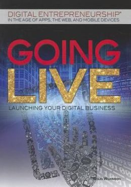 Going Live: Launching Your Digital Business