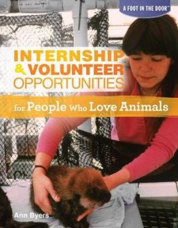 Internship and Volunteer Opportunities for People Who Love Animals