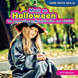 Math on Halloween: The Properties of Multiplication and Division